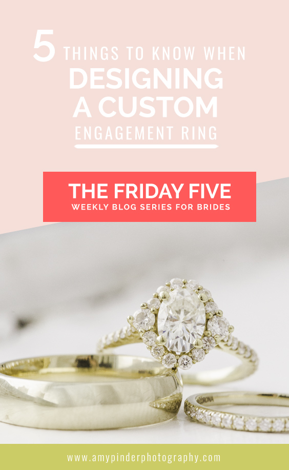 5 things to know when designing a custom engagement ring