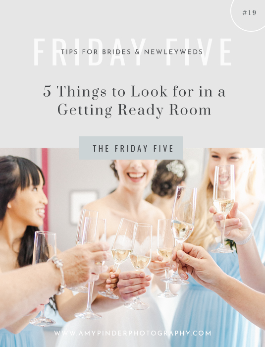 Things to look for in a getting ready room - The Friday Five - Amy Pinder Photography