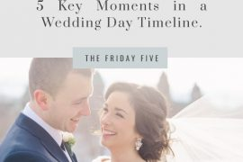5 Key moments in a wedding day timeline, The Friday Five, Amy Pinder Photography