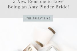 Five reasons to love being an Amy Pinder Bride